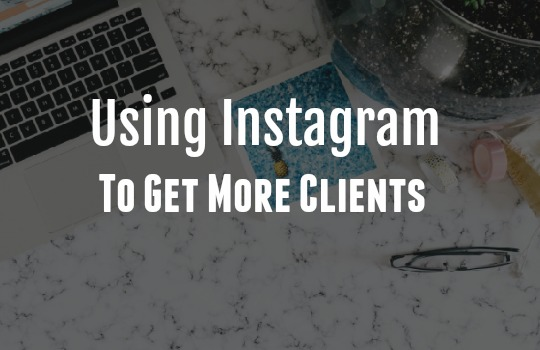 Using Instagram to get more clients