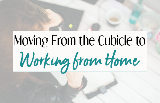 moving from the cubicle to working at home