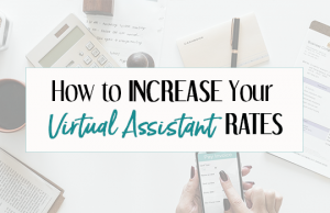 How to Increase Your Virtual Assistant Rates